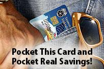 Pocket This Card and Pocket Real Savings!