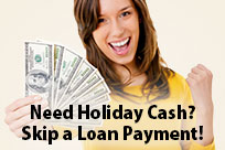 Need Holiday Cash? Skip a Loan Payment!