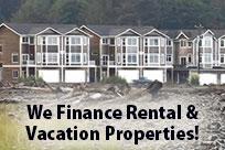 We Finance Rental & Vacation Properties!